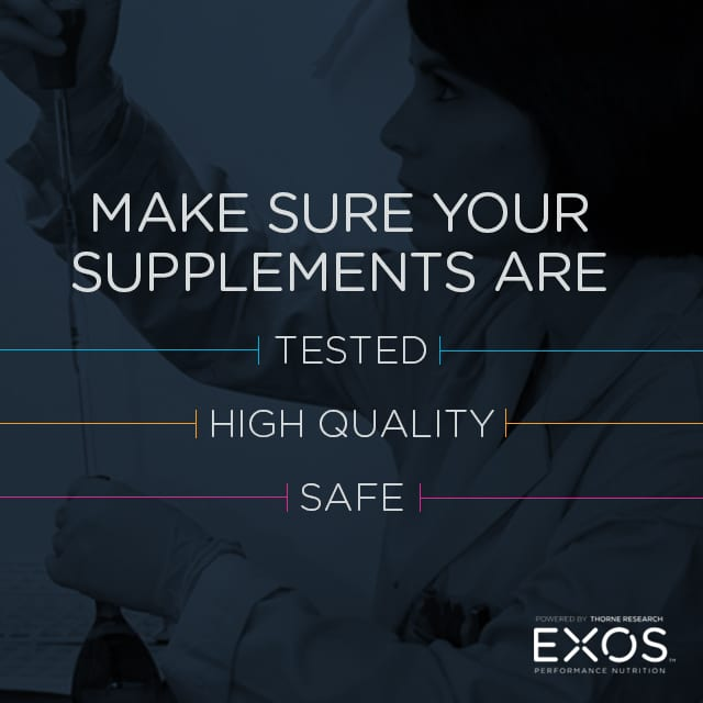 Make sure supplements are quality-tested and safe